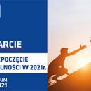 Webinarium: Wsparcie na rozpoczęcie działalności w 2021 r.