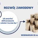 Webinarium: Rozwój zawodowy – jak pozyskać dofinansowanie do szkoleń i kursów itp.